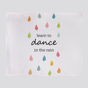 Learn to Dance in the Rain Throw Blanket
