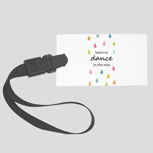 Learn to Dance in the Rain Large Luggage Tag