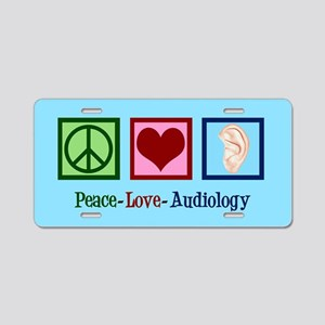 Audiologist Peace Love Aluminum License Plate