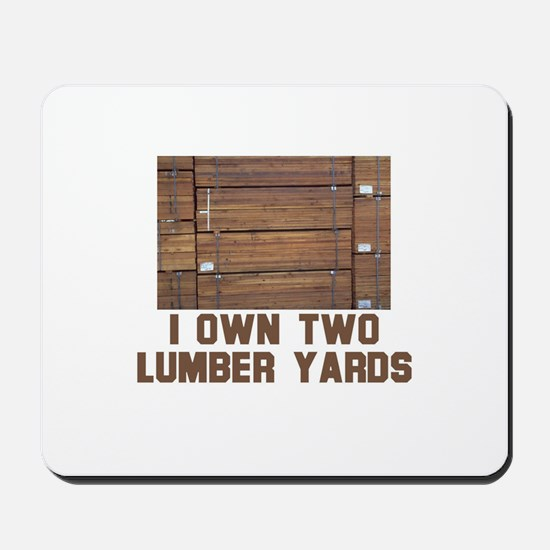 IOwn Two Lumber Yards Mousepad