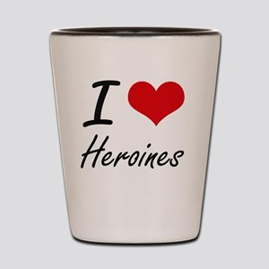 I love Heroines Shot Glass