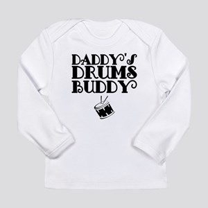 Daddys Drums Buddy Long Sleeve T-Shirt