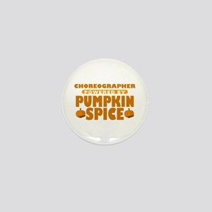 Choreographer Powered by Pumpkin Spice Mini Button