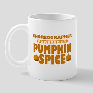 Choreographer Powered by Pumpkin Spice Mug