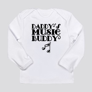 Daddys Music Buddy Long Sleeve T-Shirt