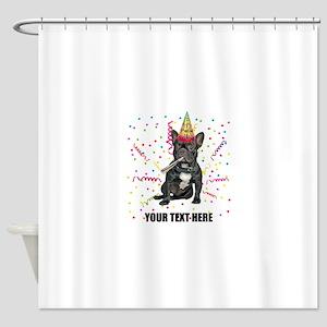 Custom French Bulldog Birthday Shower Curtain
