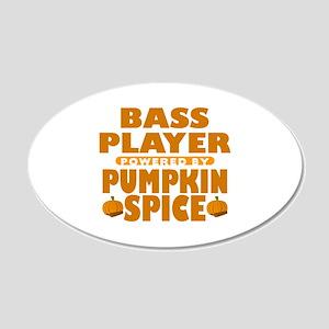 Bass Player Powered by Pumpkin Spice 22x14 Oval Wa