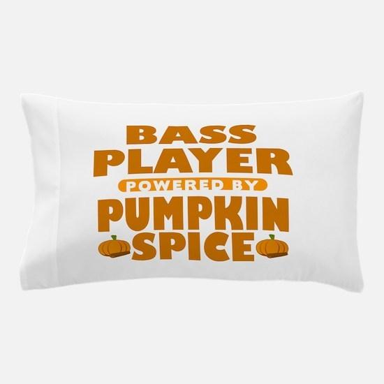 Bass Player Powered by Pumpkin Spice Pillow Case