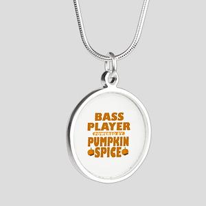 Bass Player Powered by Pumpkin Spice Silver Round