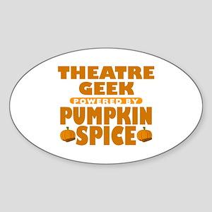 Theatre Geek Powered by Pumpkin Spice Oval Sticker