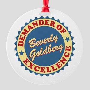 Demander Of Excellence Goldbergs Ornament