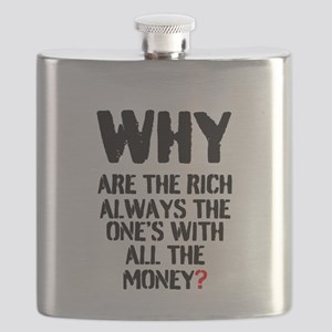 WHY ARE THE RICH ALWAYS THE ONES WITH ALL TH Flask