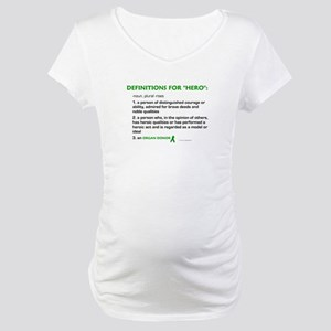HERO Definitions (Organ Donor) Maternity T-Shirt