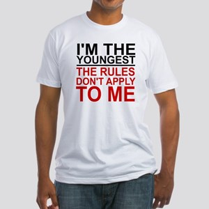 I'M THE YOUNGEST, THE RULES DON'T A Fitted T-Shirt