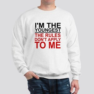 I'M THE YOUNGEST, THE RULES DON'T APPLY Sweatshirt