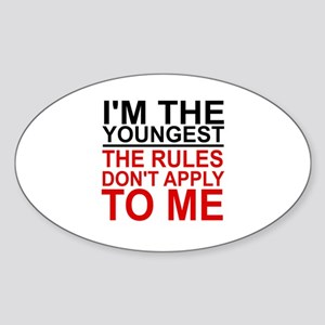 I'M THE YOUNGEST, THE RULES DON'T A Sticker (Oval)