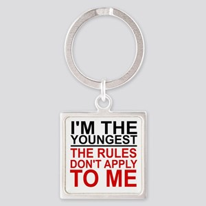 I'M THE YOUNGEST, THE RULES DON'T  Square Keychain