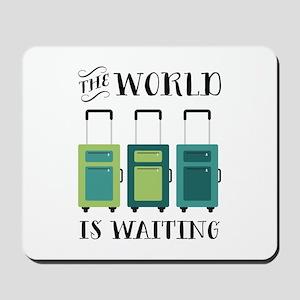 World Is Waiting Mousepad