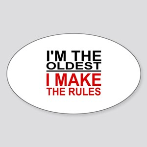 I'M THE OLDEST, I MAKE THE RULES Sticker (Oval)