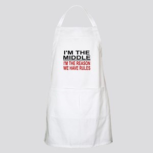 I'M THE MIDDLE, I'M THE REASON WE HAVE RULES Apron