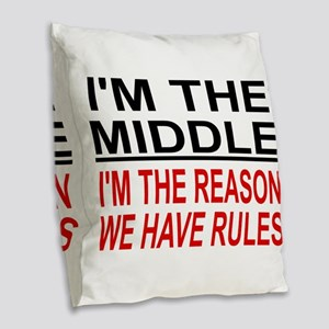I'M THE MIDDLE, I'M THE REASON Burlap Throw Pillow