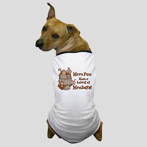 Barrel of Monkeys Dog T-Shirt