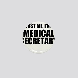 Trust Me, I'm A Medical Secretary Mini Button