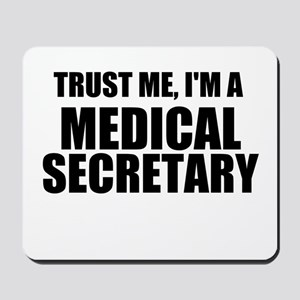 Trust Me, I'm A Medical Secretary Mousepad