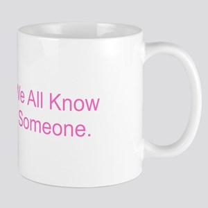 We All Know Someone Mugs