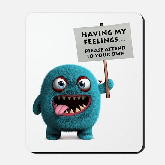 Having my feelings monster Mousepad