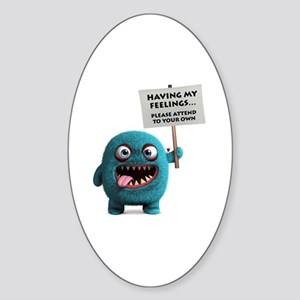 Having my feelings monster Sticker (Oval)