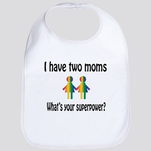 I have two moms, whats your super power? Bib