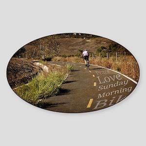 Peace Love Sunday Morning Bike Ride Sticker (Oval)