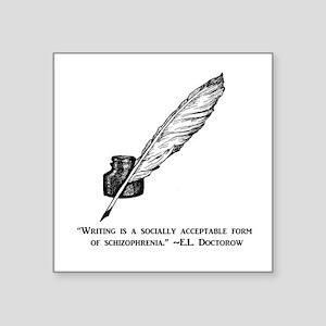 Writing is schizophrenia Sticker