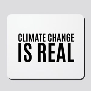Climate Change is Real Mousepad