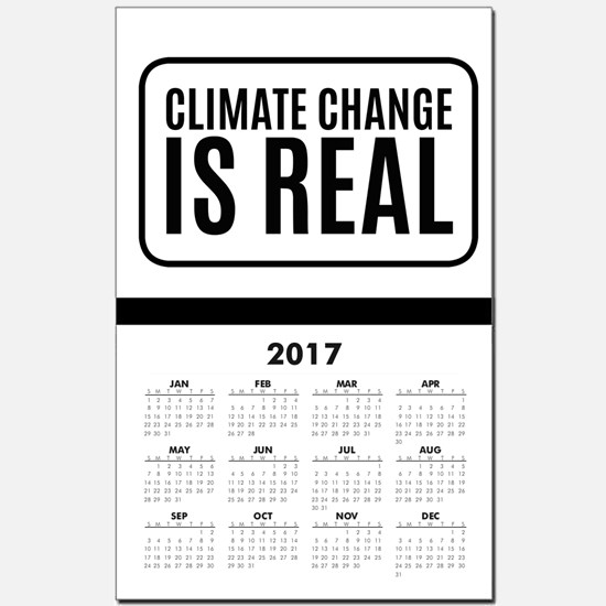 Climate Change is Real Calendar Print