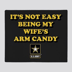 U.S. Army Being My Wife's Arm Candy Throw Blan