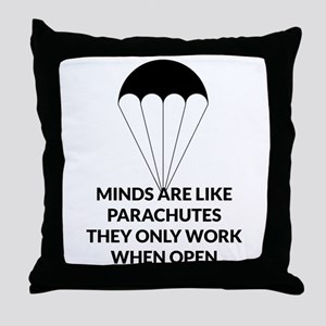 MINDS ARE LIKE PARACHUTES Throw Pillow
