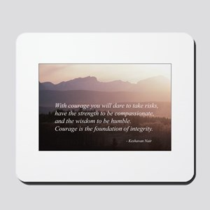 Integrity. Compassion, Courag Mousepad