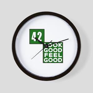 42 Look Good Feel Good Birthday Wall Clock