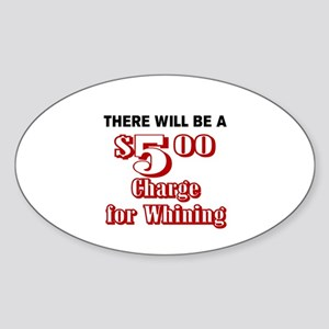 THERE WILL BE A $5 CHARGE FOR WHINI Sticker (Oval)