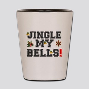 JINGLE MY BELLS - CHRISTMAS DECORATION! Shot Glass