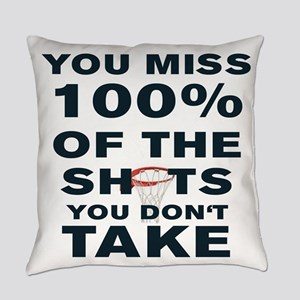 YOU MISS 100% OF THE SHOTS YOU DON Everyday Pillow