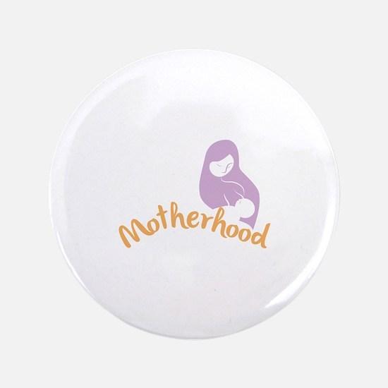 """Motherhood 3.5"""" Button (100 pack)"""