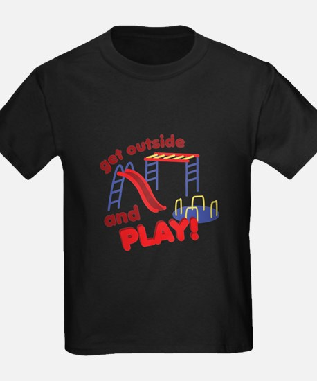 Outside And Play T-Shirt