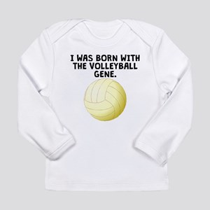 Born With The Volleyball Gene Long Sleeve T-Shirt