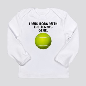 Born With The Tennis Gene Long Sleeve T-Shirt