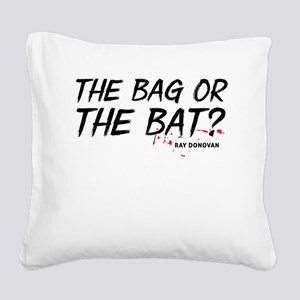 Ray Donovan: The bag or bat Square Canvas Pillow
