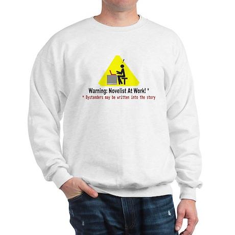 Warning: Novelist at Work Sweatshirt