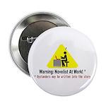 "Warning: Novelist at Work 2.25"" Button (100 pack)"